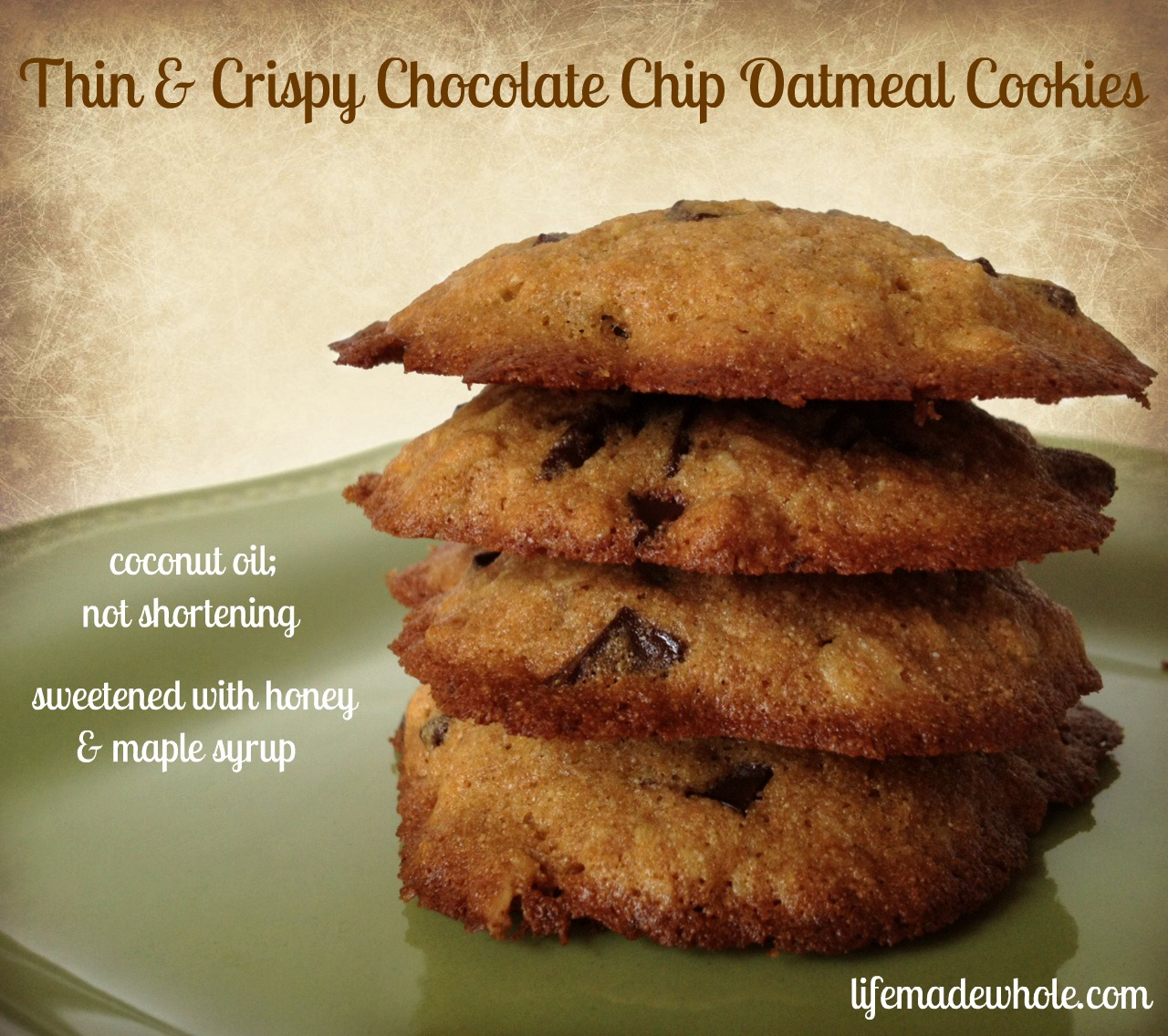 Thin & Crispy Chocolate Chip Oatmeal Cookies | Life Made Whole